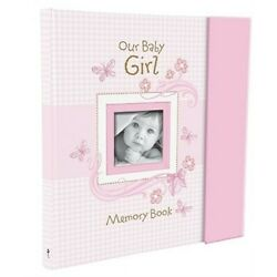 Our Baby Girl Memory Book (Hardback or Cased Book)