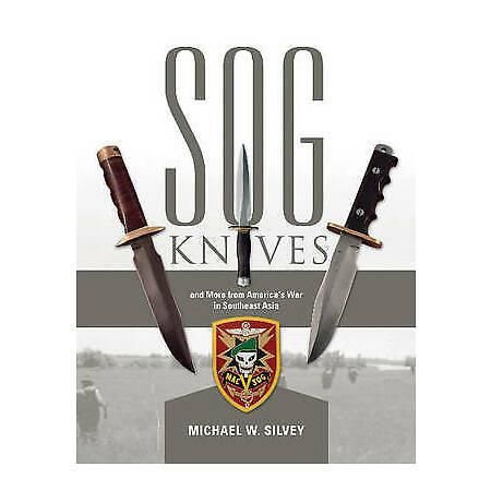 img-SOG Knives and More from America's War in Southeast Asia, Michael W. Silvey