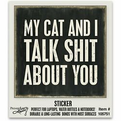 Sticker - My Cat And I Talk About You