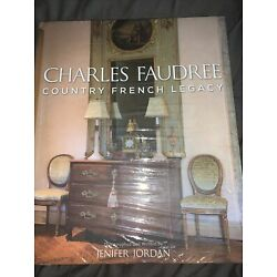 Charles Faudree : Country French Legacy (2015, Hardcover) by Jennifer Jordan