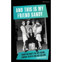 And This Is My Friend Sandy : Sandy Wilson's the Boy Friend, London Theatre a...