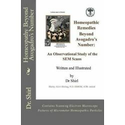 Homeopathy Beyond Avogadro's Number : An Observational Study of the Sem Scans...