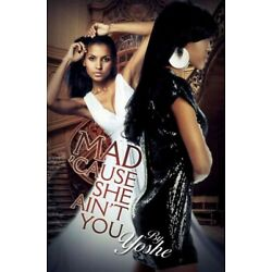 Mad 'cause She Ain't You, Paperback by Yoshe, Brand New, Free shipping in the US