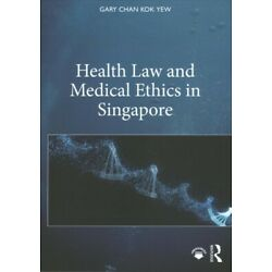 Health Law and Medical Ethics in Singapore, Paperback by Yew, Gary Chan Kok, ...