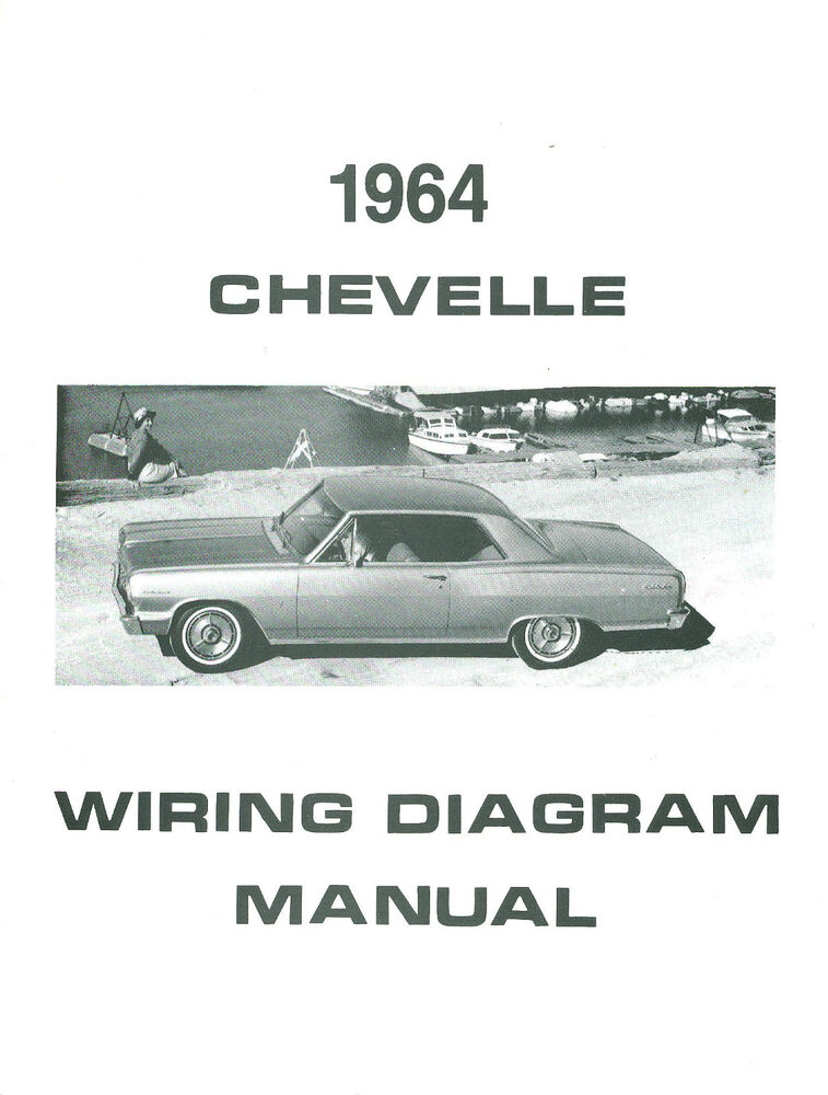 1964 64 Chevelle  El Camino Wiring Diagram Manual
