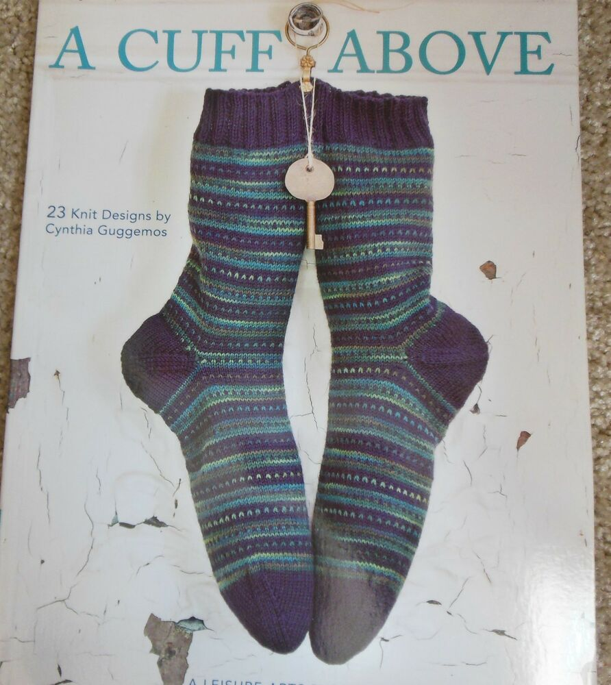 Knitting Pattern Books For Socks : Leisure Arts A CUFF ABOVE knitted sock pattern book knitting patterns ON SALE...