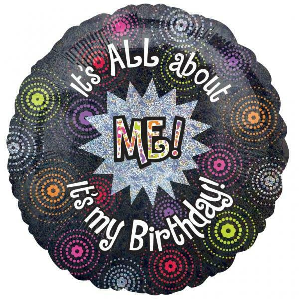 "It's All About Me, It's My Birthday! Funny 18"" Foil"