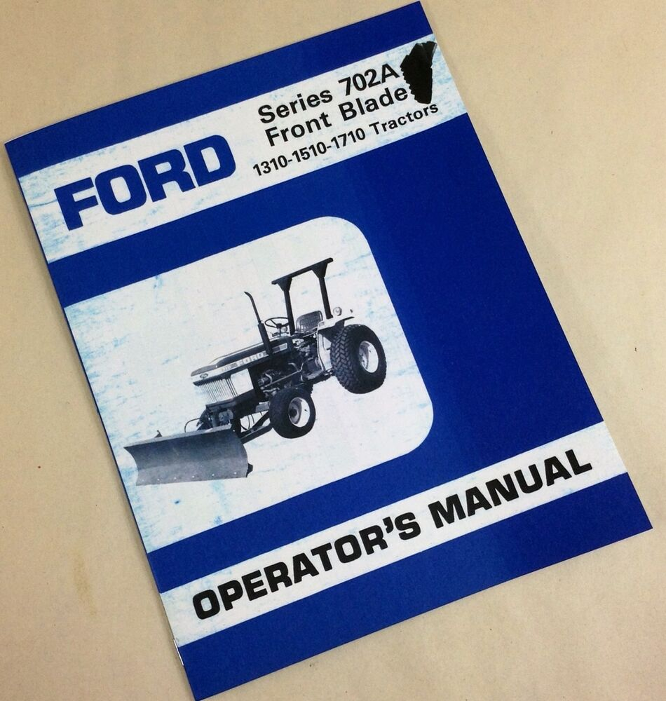 ford series 702a front blade 1310 1510 1710 tractors Instruction Manual Standard Operating Manual