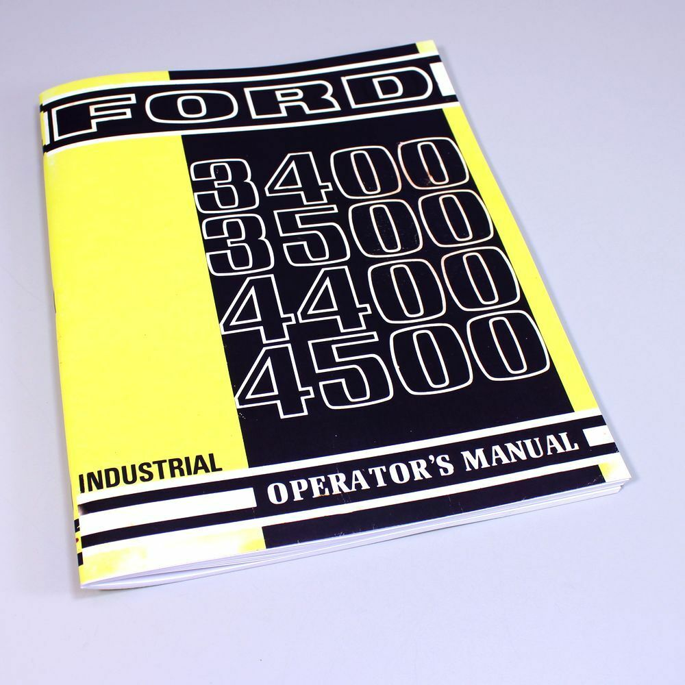 FORD 3400 3500 4400 4500 INDUSTRIAL TRACTOR OPERATORS OWNERS MANUAL  MAINTENANCE | eBay