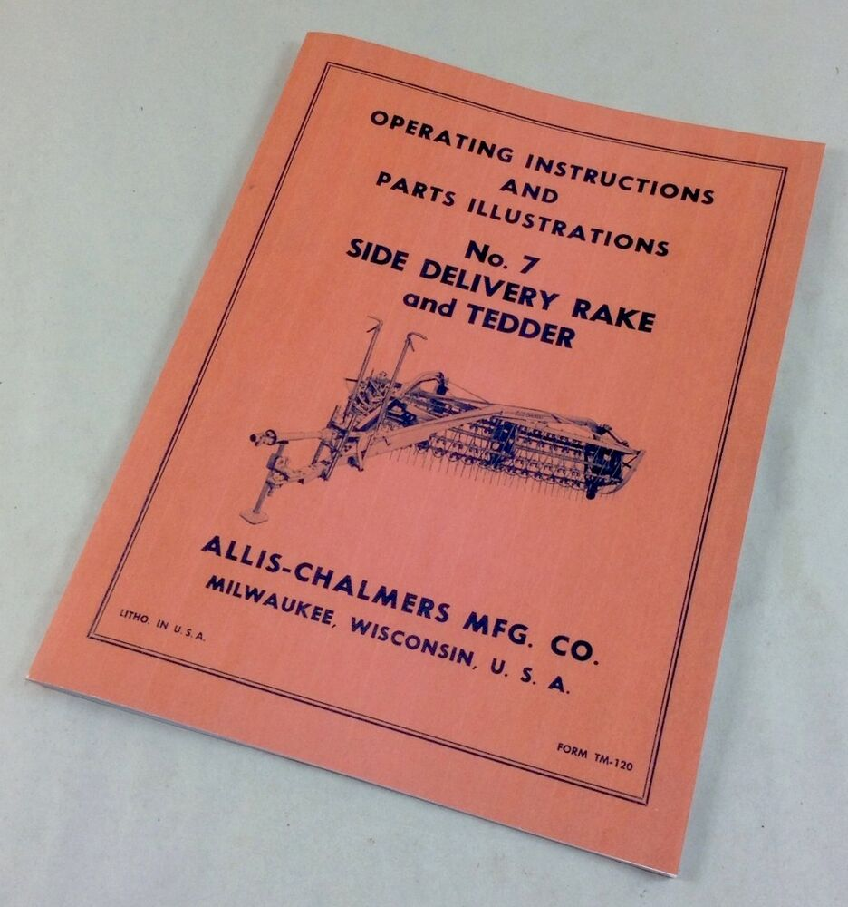 ALLIS CHALMERS NO. 7 SIDE DELIVERY RAKE & TEDDER OPERATING OWNERS PARTS  MANUAL   eBay
