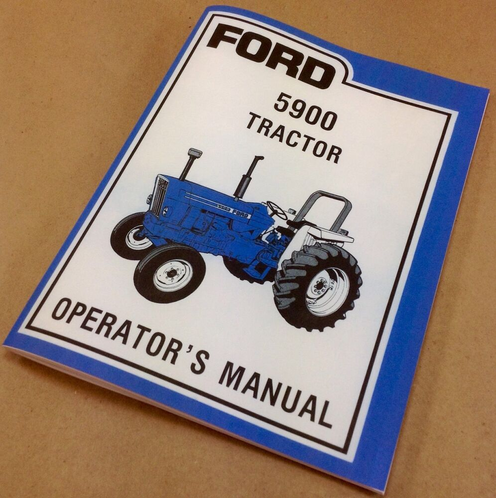 FORD 5900 TRACTOR OPERATORS OWNERS MANUAL MAINTENANCE OPERATION NEW PRINT  ADJUST | eBay