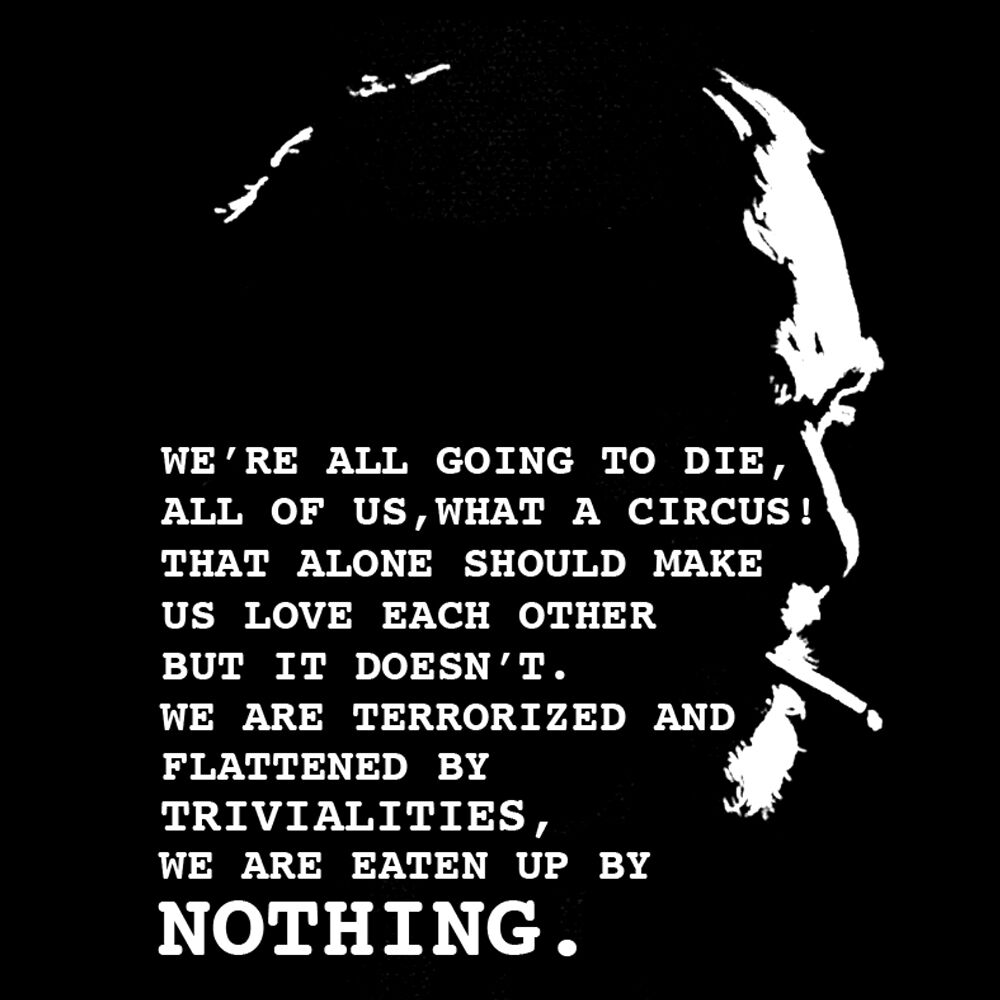 Charles Bukowski Women Quotes: Charles Bukowski Quote T Shirt We're All Going To Die