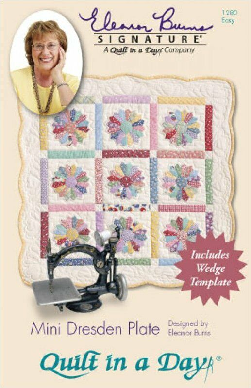 Mini Dresden Plate Pattern By Quilt In A Day Eleanor