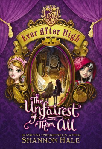 THE UNFAIREST OF THEM ALL Ever After High Shannon Hale (2014) NEW chapter book 316282014   eBay