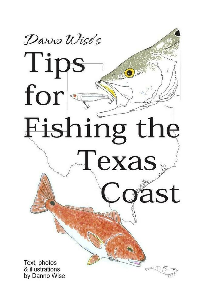 New danno wise 39 s tips for fishing the texas coast by danno for Texas coast fishing