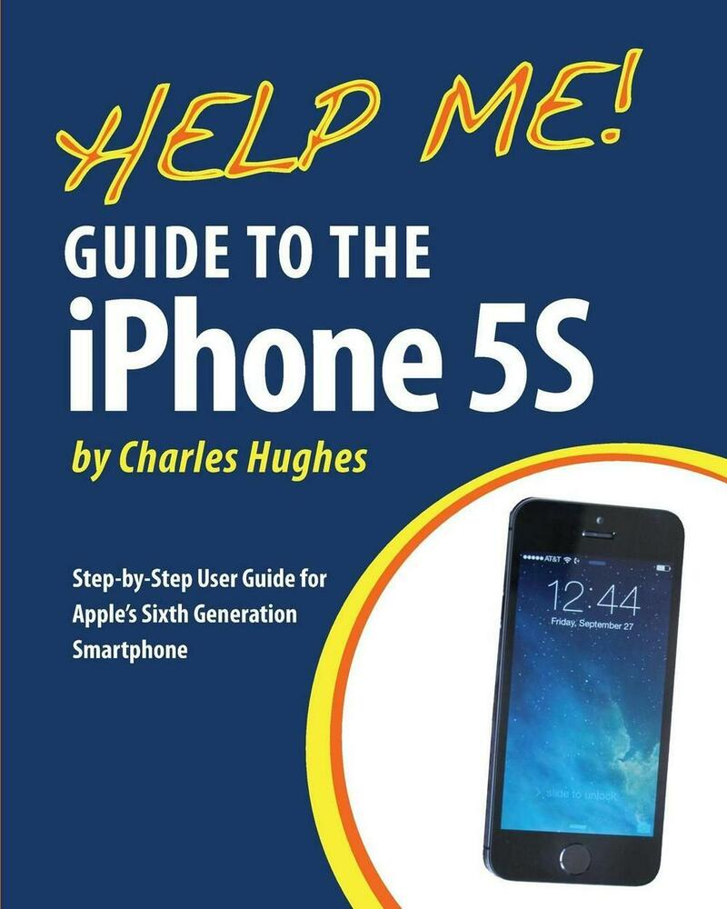iphone 5s manual help me guide to the iphone 5s step by step user guide 2731