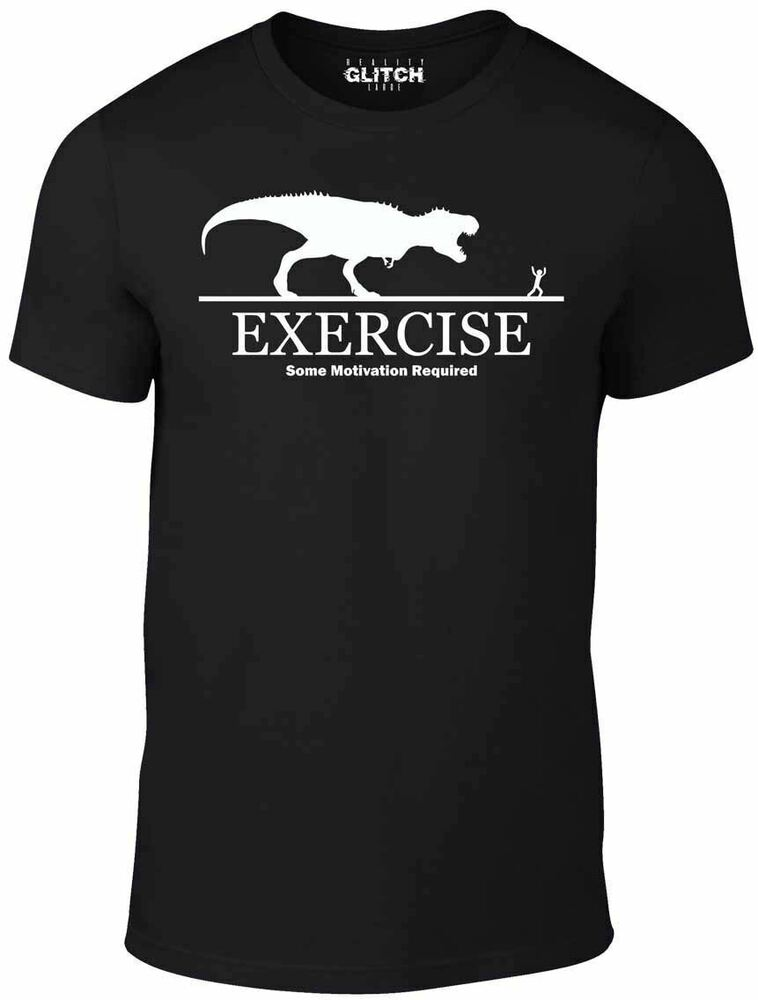 Exercise motivation required t shirt funny t shirt t rex for T shirts for gym workout