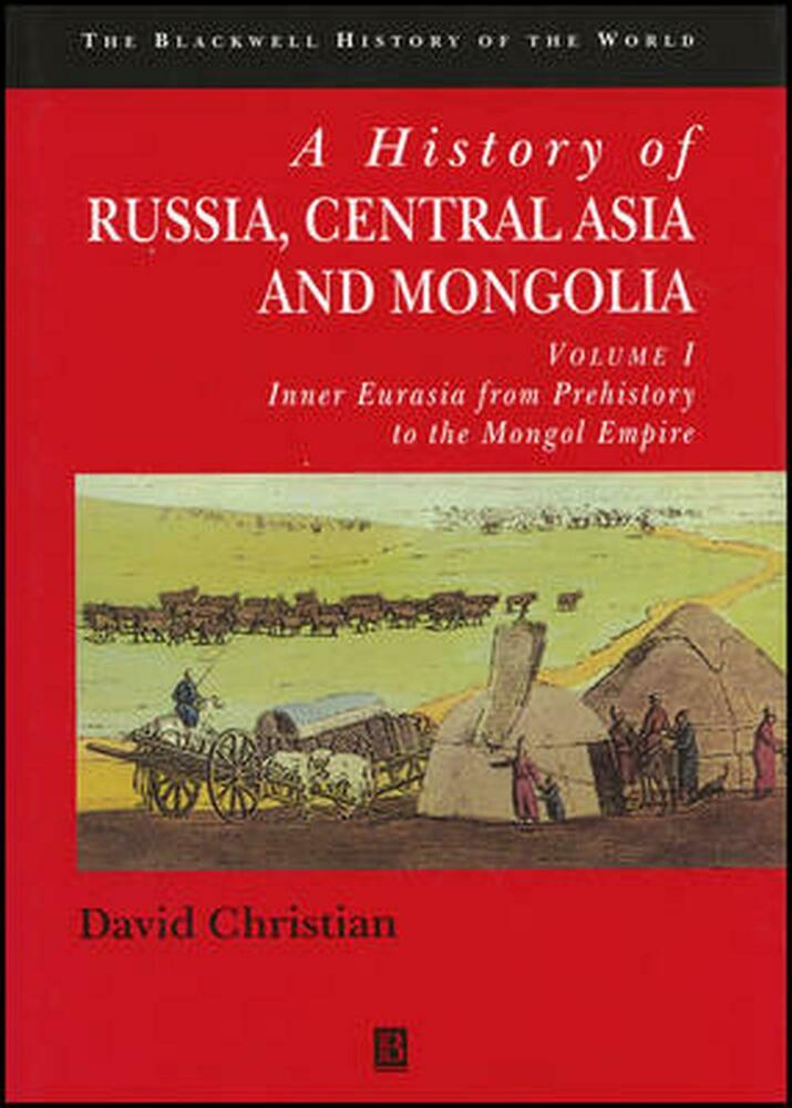 NEW A History of Russia Central Asia and Mongolia Volume I Inner Eurasia f