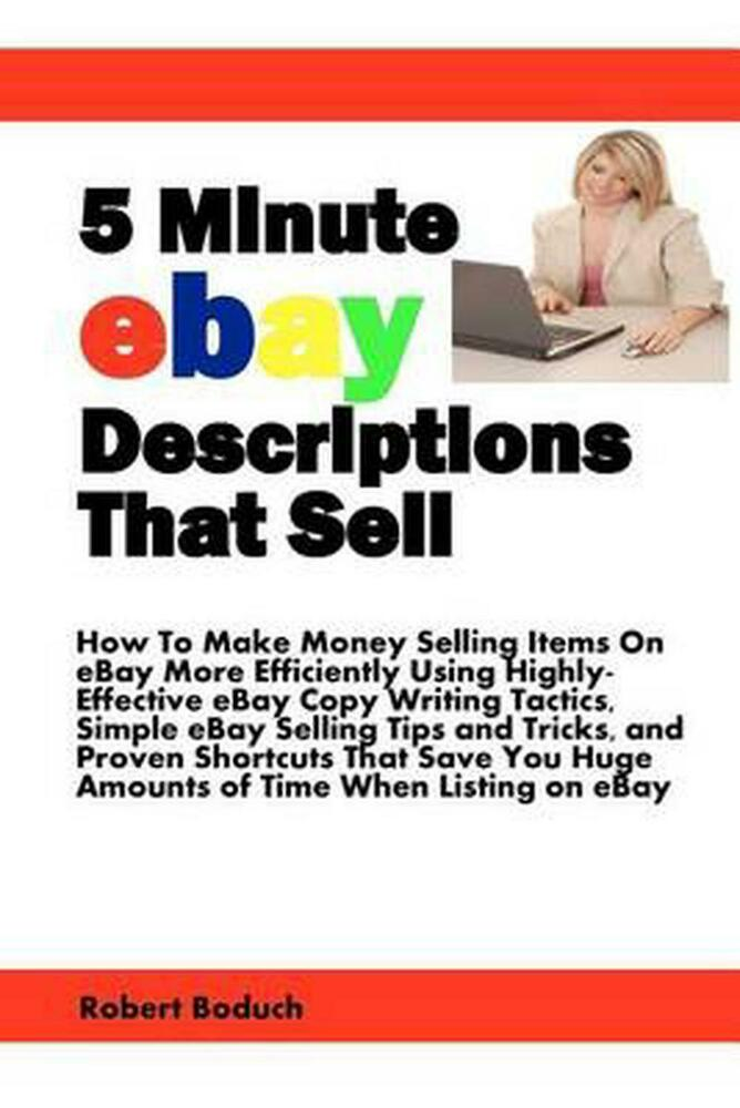 5 Minute Ebay Descriptions That Sell: How to Make Money ...