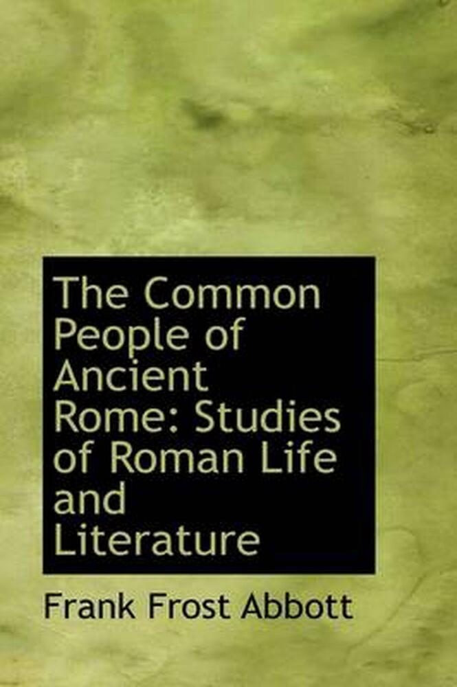 an analysis of the life of people in early rome Amazoncom: daily life in ancient rome: the people and the city at the height  of  review carcopino's pledge to his readers was to open up to them some.