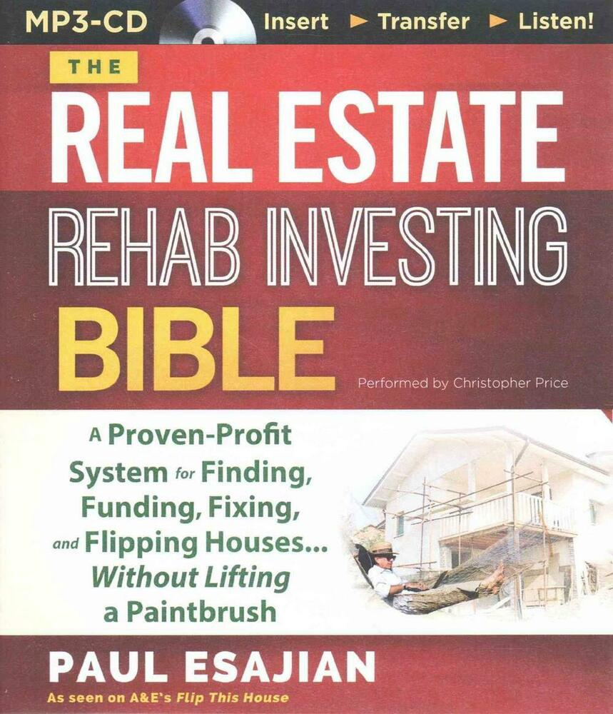 The Real Estate Rehab Investing Bible: A Proven-Profit