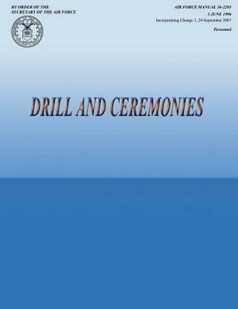Air Force Drill And Ceremonies Manual