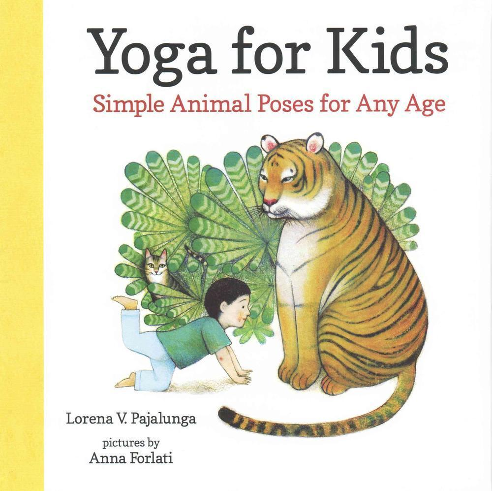 Yoga For Kids Simple Animal Poses For Any Age By Lorena V