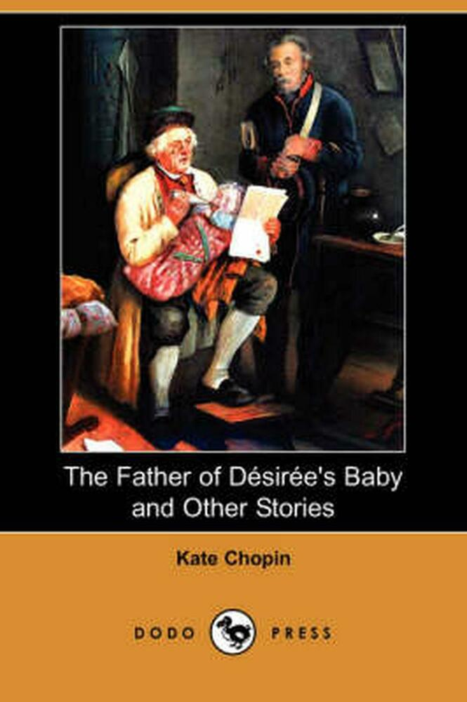 a character analysis in desirees baby by kate chopin Find all available study guides and summaries for desiree's baby by kate chopin desiree's baby summary and analysis character analysis.