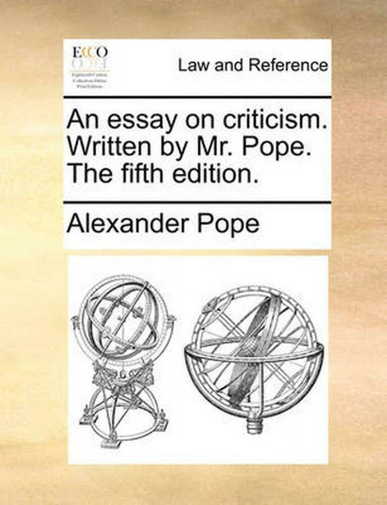 NEW An Essay on Criticism. Written by Mr. Pope. the Fifth Edition. by ...
