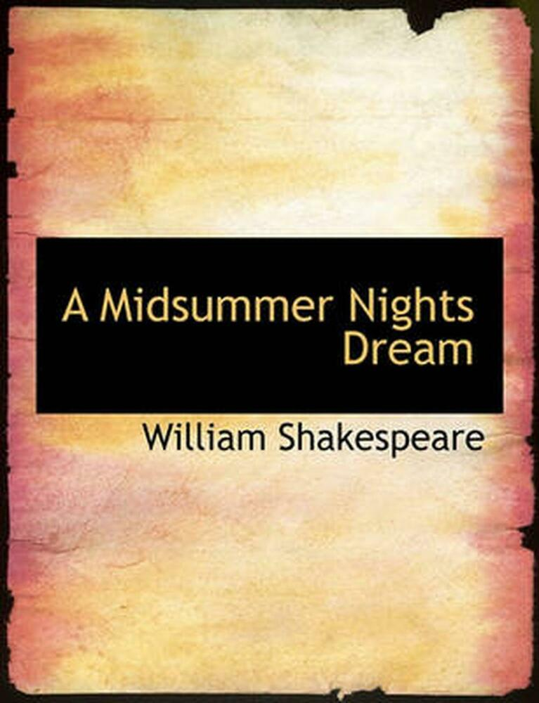 An examination of william shakespeares a midsummer nights dream