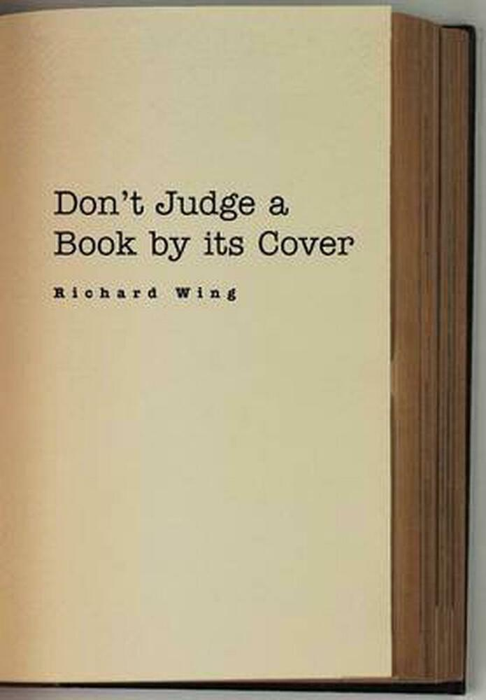 dont judge a book by its Don't judge a book by its cover: a moving short story depicts the incredible potential in every on of us this story shows the true meaning of don't judge a book by.