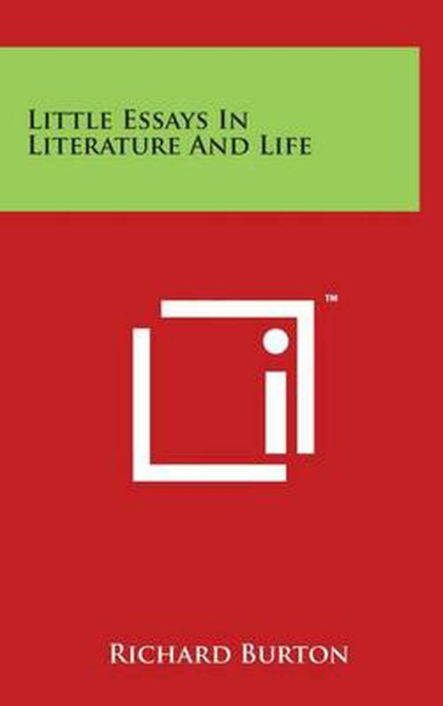 Little Essays In Literature And Life By Richard Burton English  Little Essays In Literature And Life By Richard Burton English Hardcover  Book   Ebay