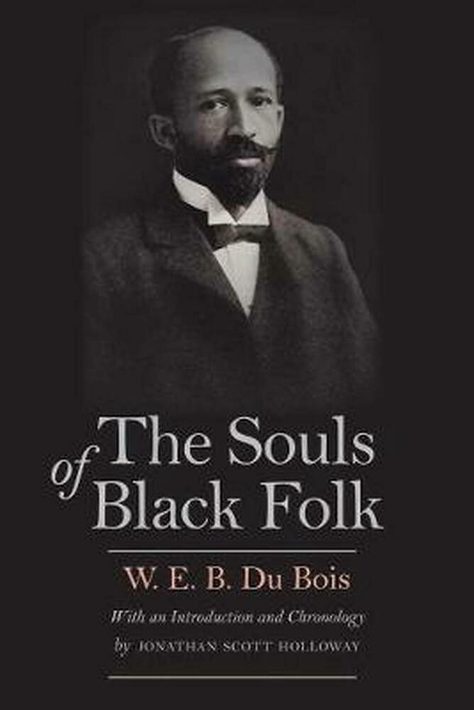 an analysis of w e b du boiss souls of black folk In this book, stephanie j shaw brings a new understanding to one of the great documents of american and black history while most scholarly discussions of the souls of black folk focus on the veils, the color line, double consciousness, or booker t washington, shaw reads du bois' book as a profoundly nuanced interpretation of the souls of black americans at the turn of the twentieth century.