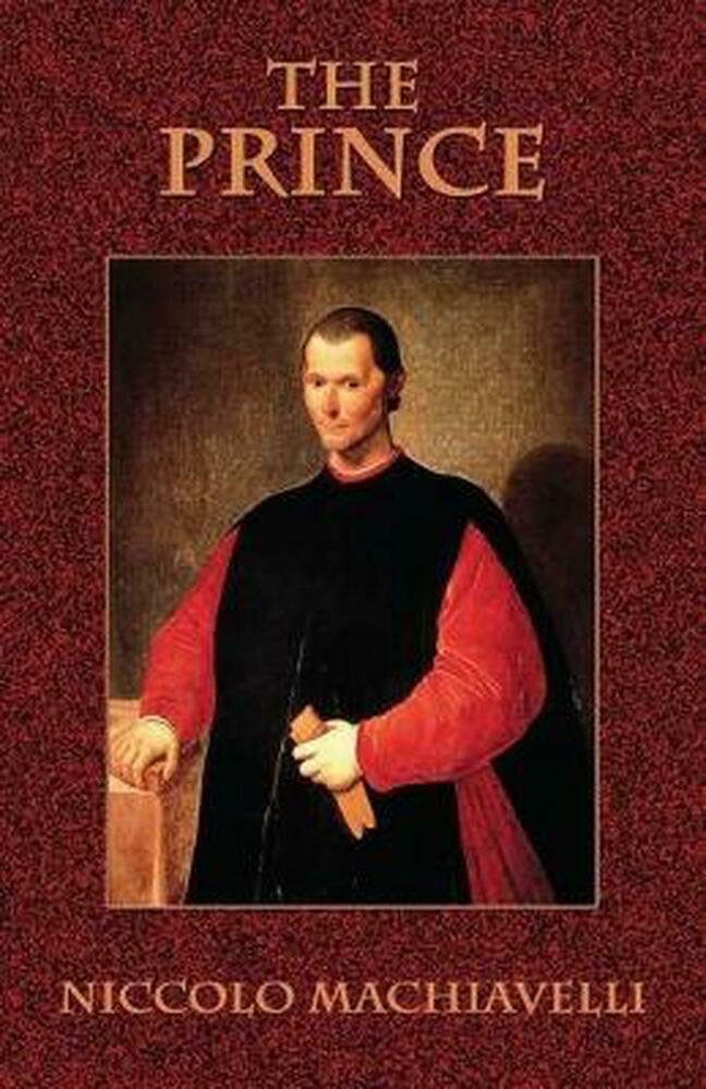 machiavellis thesis for the prince The prince - machiavelli essays: over 180,000 the prince - machiavelli essays, the prince - machiavelli term papers, the prince - machiavelli research paper, book.