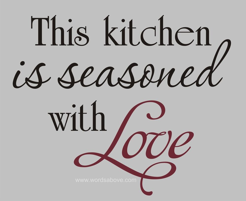 This kitchen is seasoned with love vinyl word quote wall for Kitchen quotation