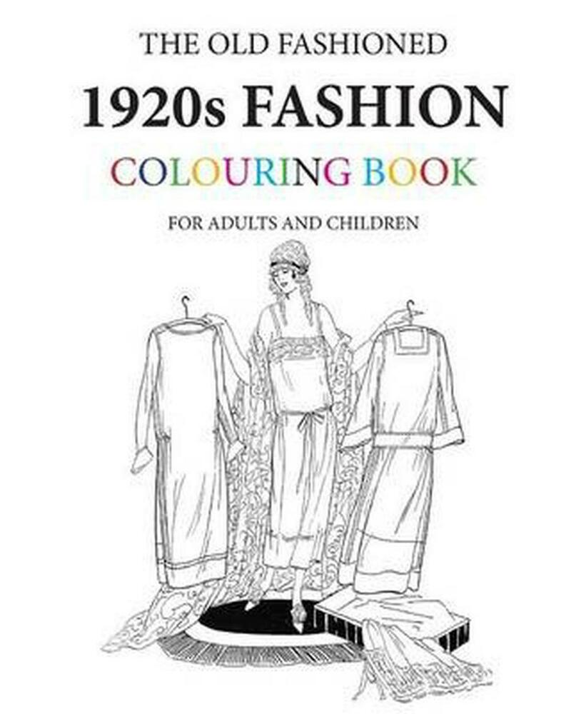 The Old Fashioned 1920s Fashion Colouring Book By Hugh Morrison Paperback Book 9781530800797