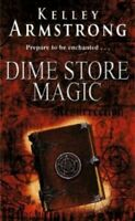 Dime Store Magic: Number 3 in series (Otherwor... by Armstrong, Kelley Paperback