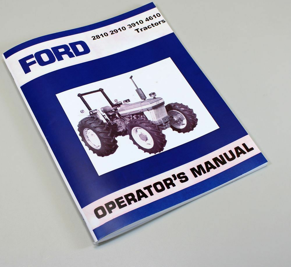 Ford Model 2810 2910 3910 4610 Tractor Owners Operators