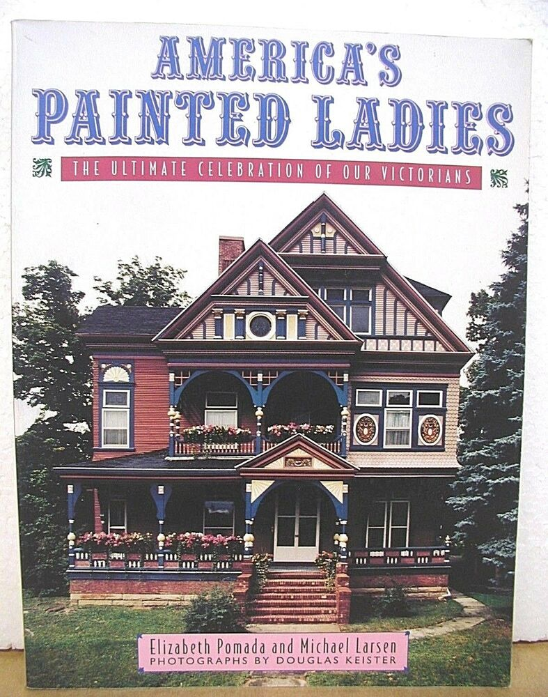 America's Painted Ladies - The Ultimate Celebration of Our Victorians 1994    eBay