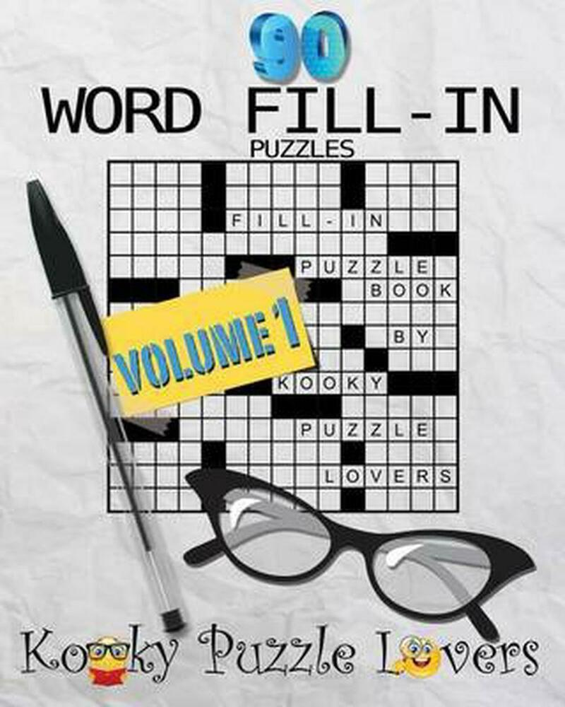 Word Fill In Puzzle Book 90 Puzzles Volume 1 By Kooky Puzzle
