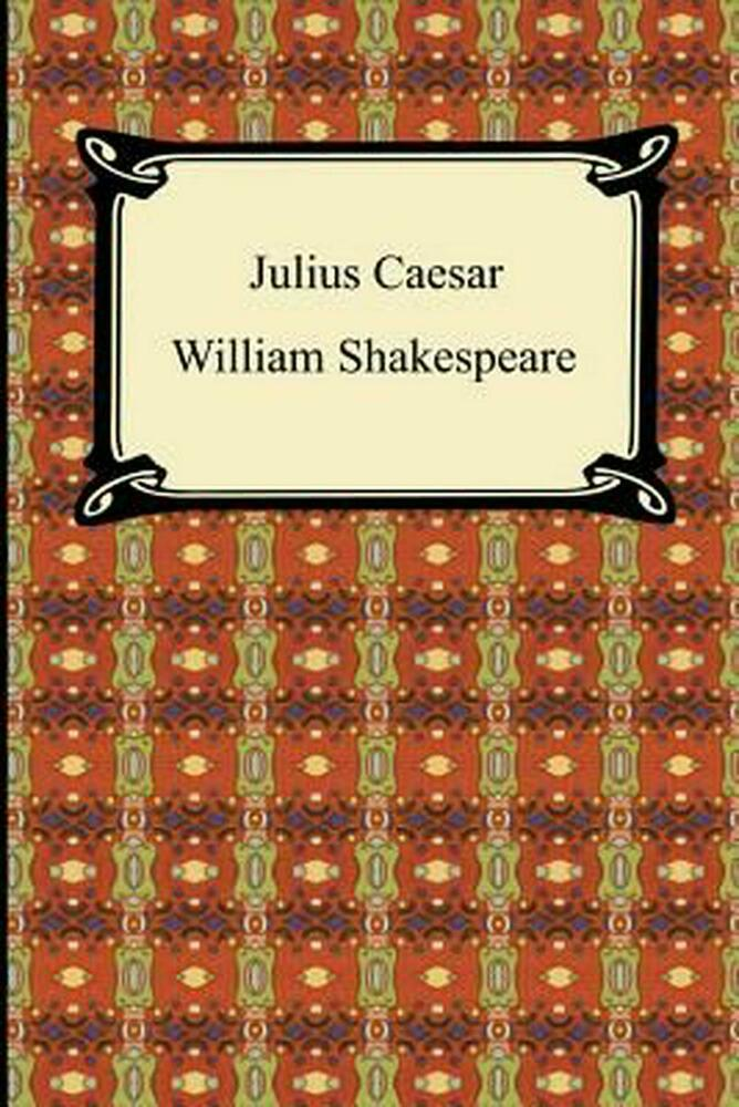 an overview of the character caesar in william shakespeares julius caesar Free essay on julius caesar brutus is a honorable man available  an overview of the civil wars by julius caesar  by william shakespeare and the character of.