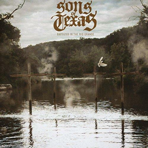 Sons Of Texas - Baptised In The Rio Grande (NEW CD)