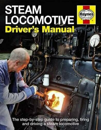 Steam Locomotive Driver's Manual: The Step-By-Step Guide to... by Andrew Charman