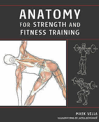 Anatomy For Strength And Fitness Training By Vella Mark Ebay