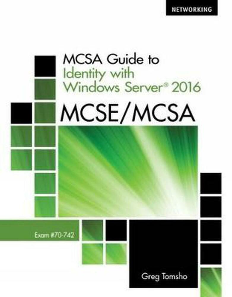 Mcsa Guide To Identity With Windows Server R 2016 Exam 70 742 By