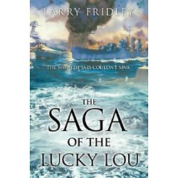 The Saga of the Lucky Lou, Fridley, Larry 9781624198793 Fast Free Shipping,,