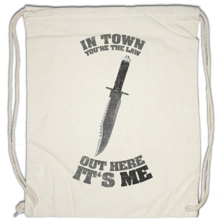 img-IN TOWN YOU'RE THE LAW Drawstring Bag Rambo out here it's me Knife