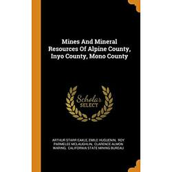 Mines And Mineral Resources Of Alpine County, I, Eakle, Huguenin, McLaug HB-,