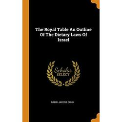 The Royal Table An Outline Of The Dietary Laws Of Israel, Cohn 9780353319257-,
