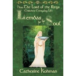 Lembas for the Soul: How The Lord of the Rings , Kohman, Tonello, Mallard-,